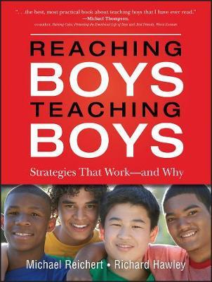 Reaching Boys, Teaching Boys by Michael Reichert