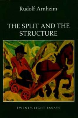 Split and the Structure by Rudolf Arnheim
