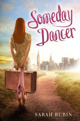Someday Dancer by Sarah Rubin