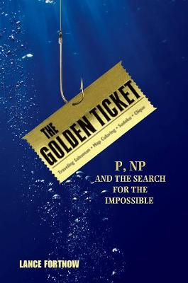 The Golden Ticket by Lance Fortnow