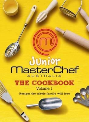 Junior MasterChef Australia: The Cookbook (Volume 1) by MasterChef Australia