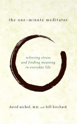 The One Minute Meditator by Bill Birchard