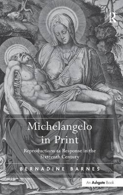 Michelangelo in Print by Bernadine Barnes