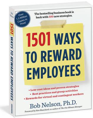 1501 Ways to Reward Employees by Bob Nelson