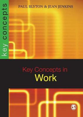 Key Concepts in Work by Paul Blyton