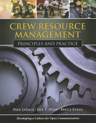 Crew Resource Management: Principles And Practice book