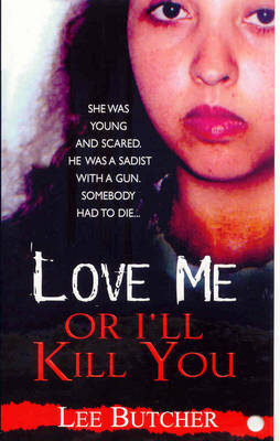Love Me Or I'll Kill You book