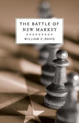 Battle of New Market by William C. Davis