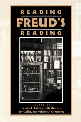 Reading Freud's Reading by Sander L. Gilman