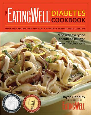 The EatingWell Diabetes Cookbook by Joyce Hendley