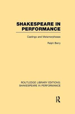 Shakespeare in Performance by Ralph Berry