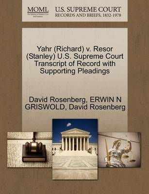 Yahr (Richard) V. Resor (Stanley) U.S. Supreme Court Transcript of Record with Supporting Pleadings by Erwin N Griswold