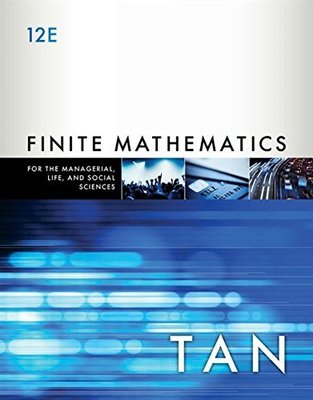 Finite Mathematics for the Managerial, Life, and Social Sciences by Soo Tan