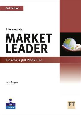 Market Leader 3rd edition Intermediate Practice File for pack by John Rogers