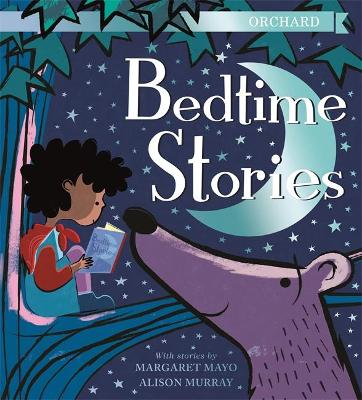 Orchard Bedtime Stories by Margaret Mayo
