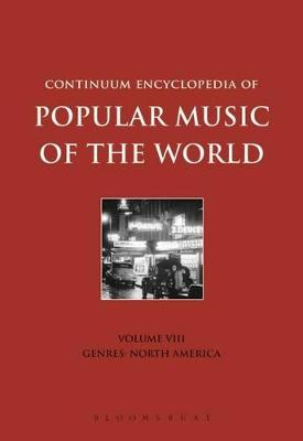 Continuum Encyclopedia of Popular Music of the World Genres: North America v. 8 by David Horn