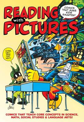 Reading with Pictures: Comics That Make Kids Smarter by Josh Elder