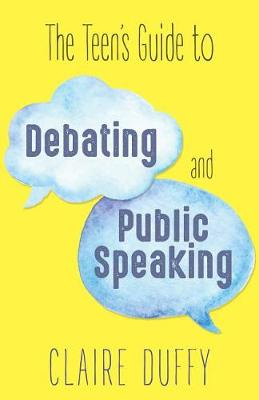Teen's Guide to Debating and Public Speaking book