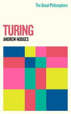 The Great Philosophers: Turing by Andrew Hodges