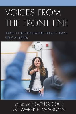 Voices from the Front Line: Ideas to Help Educators Solve Today's Crucial Issues book