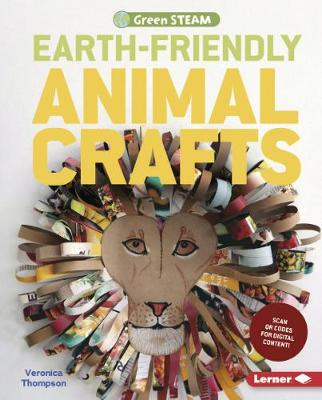 Earth-Friendly Animal Crafts by Veronica Thompson