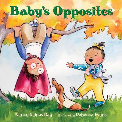 Baby's Opposites by Nancy Raines Day