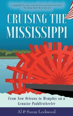 Cruising the Mississippi: From New Orleans to Memphis on a genuine paddlewheeler by Sunny Lockwood