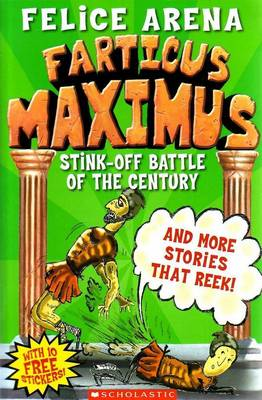 Farticus Maximus Stink Off Battle of the Century and Other Stories that Reek by Felice Arena