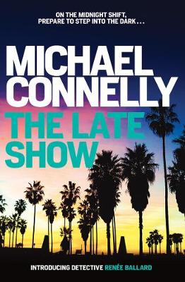 Late Show by Michael Connelly