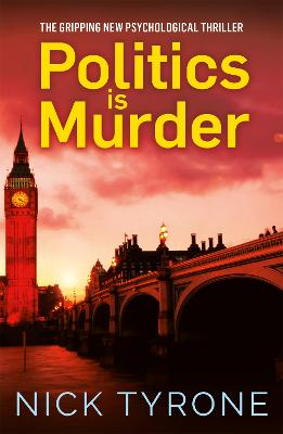 Politics is Murder: a darkly comic political thriller full of unexpected twists and an unforgettable heroine book