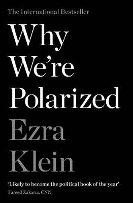 Why We're Polarized: The International Bestseller from the Founder of Vox.com book