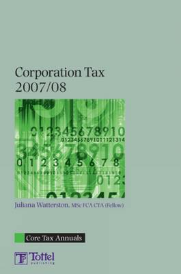 Corporation Tax: Core Tax Annual: 2007-2008 book