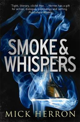 Smoke and Whispers by Mick Herron