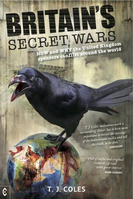 Britain's Secret Wars by T. J. Coles