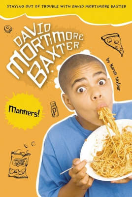 David Mortimore Baxter: Manners! by Karen Tayleur