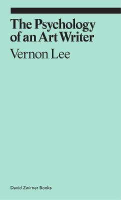 The Psychology of an Art Writer by Vernon Lee