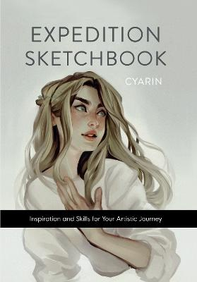 Expedition Sketchbook: Inspiration and Skills for Your Artistic Journey book