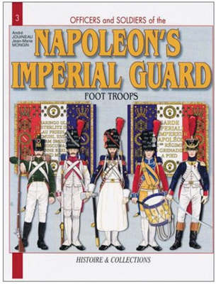 French Imperial Guard Vol 1  Vol 1 by Andre Jouineau