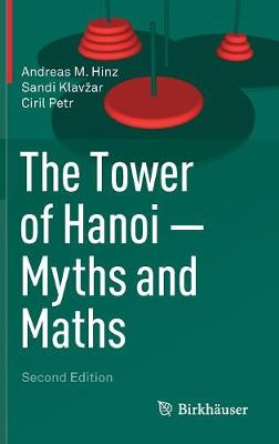 The Tower of Hanoi - Myths and Maths by Andreas M. Hinz