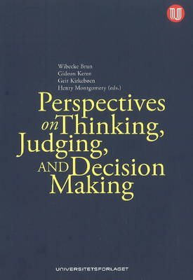 Perspectives on Thinking, Judging & Decision-Making by Wibecke Brun