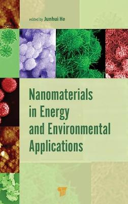 Nanomaterials in Energy and Environmental Applications by Junhui He