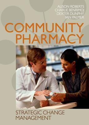 Community Pharmacy: Strategic Change Management by Alison Roberts