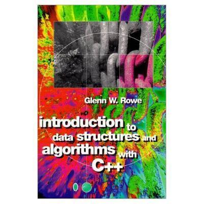 Data Structures & Algorithms C++ by Glenn Rowe