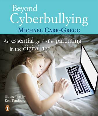 Beyond Cyberbullying by Michael Carr-Gregg