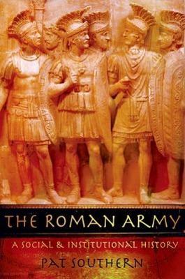 The Roman Army by Pat Southern