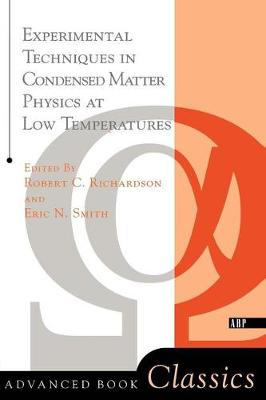 Experimental Techniques In Condensed Matter Physics At Low Temperatures by Robert C. Richardson