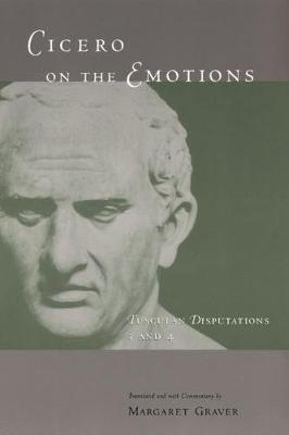 Tusculan Disputations Cicero on the Emotions Cicero on the Emotions Bks. 3 & 4 by Marcus Tullius Cicero