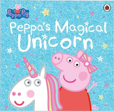 Peppa Pig: Peppa's Magical Unicorn book