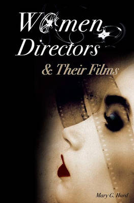 Women Directors and Their Films by Mary G. Hurd