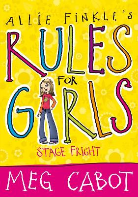 Allie Finks's Rules for Girls: Stage Fright by Meg Cabot